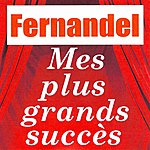 Fernandel Mes Plus Grands Succès