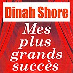 Dinah Shore Mes Plus Grands Succès