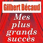 Gilbert Bécaud Mes Plus Grands Succès