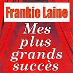 Frankie Laine Mes Plus Grands Succès