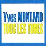 Yves Montand Tous Les Tubes