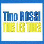 Tino Rossi Tous Les Tubes