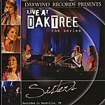 The Sisters Live At Oak Tree: The Series