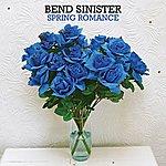 Bend Sinister Spring Romance (5-Track Maxi-Single)