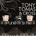 Tony Tomas Orchestra Spune-Mi Si Mie - Single