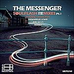 The Messenger Soulflash Remixes Pt. 1
