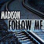 Madison Follow Me