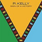 R. Kelly Sign Of A Victory (The Official 2010 FIFA World Cup(Tm) Anthem) (Single)