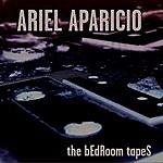 Ariel Aparicio The Bedroom Tapes