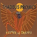 Thadeus Project Keeper Of Dreams