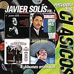 Javier Solís Recupera Tus Clasicos - Javier Solis Vol.1