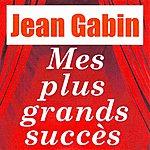 Jean Gabin Mes Plus Grands Succès