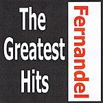Fernandel Fernandel - The Greatest Hits