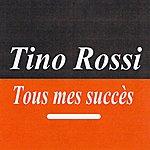 Tino Rossi Tous Mes Succès