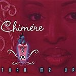 Chimere Turn Me Up