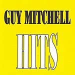 Guy Mitchell Guy Mitchell - Hits