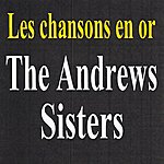 The Andrews Sisters Les Chansons En Or