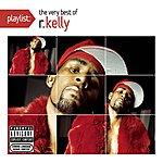 R. Kelly Playlist: The Very Best Of R. Kelly (Parental Advisory)