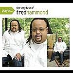 Fred Hammond Playlist: The Very Best Of Fred Hammond