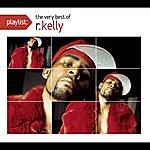 R. Kelly Playlist: The Very Best Of R. Kelly (Edited)