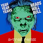 Yeah Yeah Yeahs Heads Will Roll (A-Trak Remix EP)