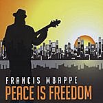 Francis Mbappe Peace Is Freedom