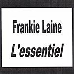 Frankie Laine Frankie Laine - L'essentiel