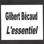 Gilbert Bécaud Gilbert Bécaud - L'essentiel