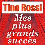 Tino Rossi Mes Plus Grands Succès