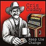 Cris Cuddy Keep The Change
