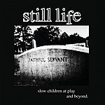 Still Life Slow, Children At Play And Beyond