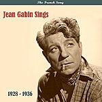Jean Gabin The French Song / Jean Gabin Sings / Recordings 1928 - 1936