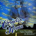 Cornelio Reyna Te Vas Angel Mio