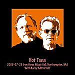 Hot Tuna 2005-07-26 Iron Horse Music Hall, Northampton, Ma