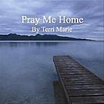 Terri Marie Pray Me Home - Single
