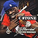 C.$tone Married To My Money