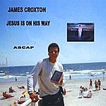 James Croxton Jesus Is On His Way
