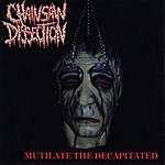 """Chainsaw Dissection Mutilate The Decapitated (4 Cd"""""""