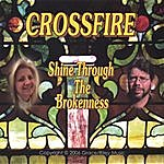 Crossfire Shine Through The Brokenness