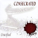 The Crucified Consecrated