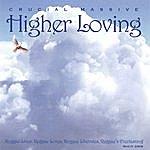 Crucial Massive Higher Loving
