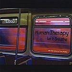 Human Therapy Let It Breathe