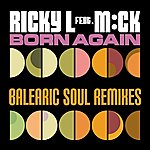 Ricky L Born Again (Balearic Soul Remixes)(Feat. M:ck)
