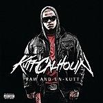 Kutt Calhoun Raw And Un-Kutt (Parental Advisory)