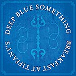 Deep Blue Something Breakfast At Tiffany's (Original Recording)(Single)