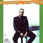 Bruce Cockburn Big Circumstance (Deluxe Edition)
