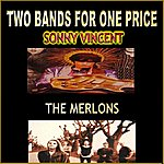Sonny Vincent Two Bands For One Price