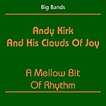 Andy Kirk & His Clouds Of Joy Big Bands (Andy Kirk And His Clouds Of Joy - A Mellow Bit Of Rhythm)