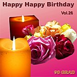 90 Grad Happy Happy Birthday Vol.26