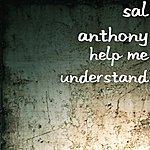Sal Anthony Help Me Understand (Single)